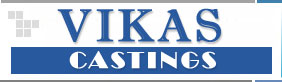 VIKAS CASTINGS